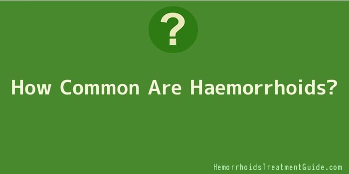 How Common Are Haemorrhoids