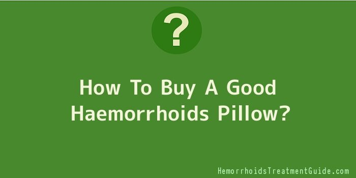 How To Buy A Good Haemorrhoids Pillow
