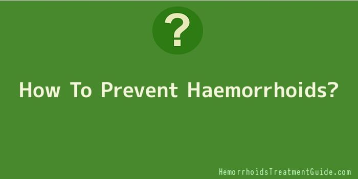 How To Prevent Haemorrhoids